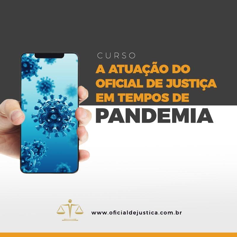 A ATUAÇÃO DO OFICIAL DE JUSTIÇA EM TEMPOS DE PANDEMIA